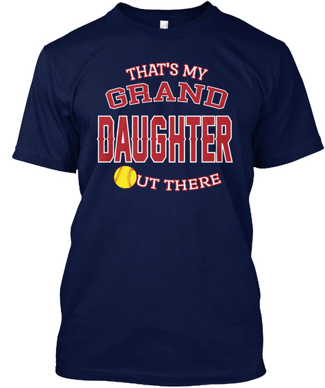 That's My Grand Daughter Out There Navy T-Shirt Front