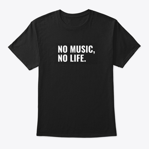 No Music, No Life Black T-Shirt Front