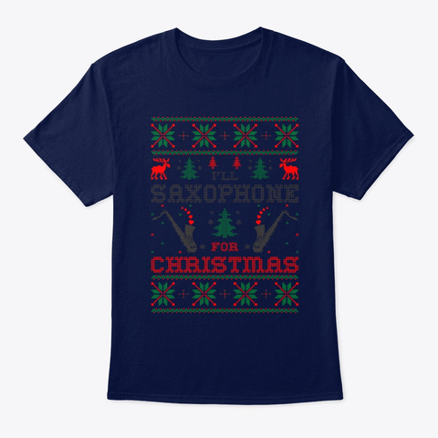 I Will Saxophone For Christmas Navy T-Shirt Front