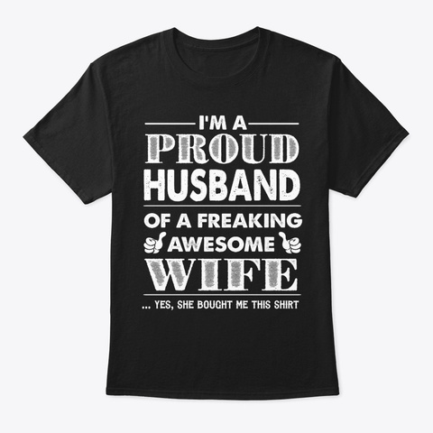 Proud Husband Of A Freaking Awesome Wife Black T-Shirt Front