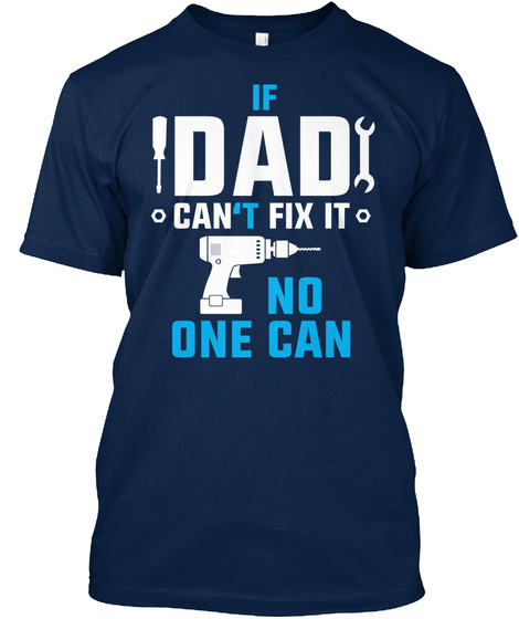If Dad Can't Fix It No One Can Navy T-Shirt Front