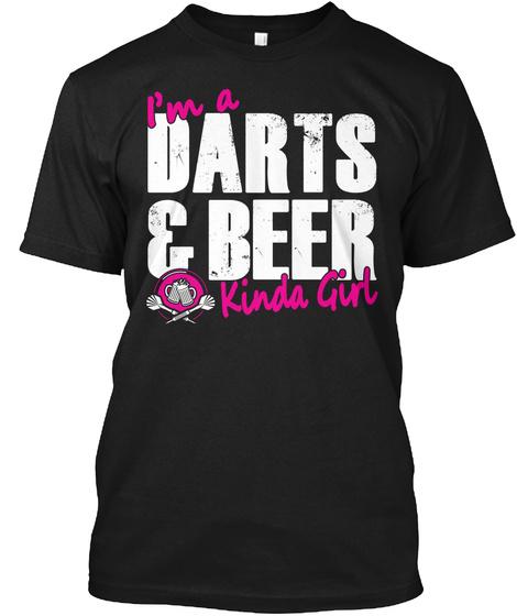 I'm A Darts & Beer Kinda Girl Black T-Shirt Front