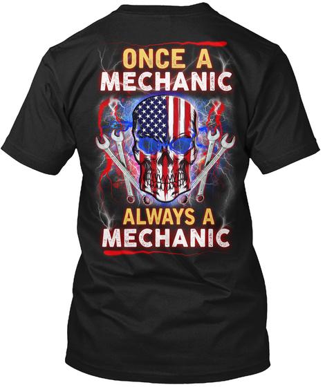 Once A Mechanic Always A Mechanic Black T-Shirt Back