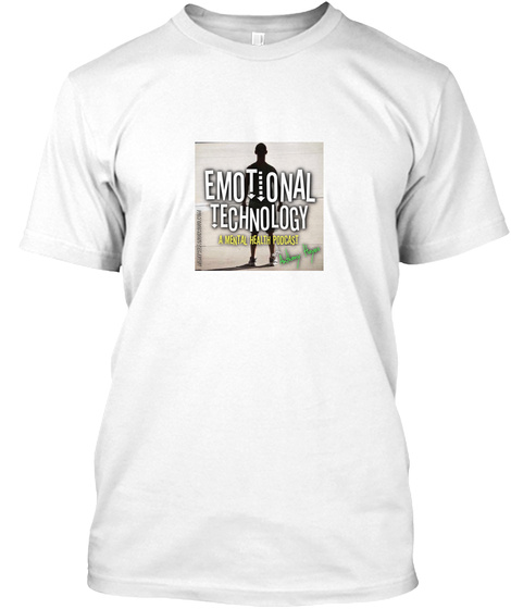 Emotional Technology Podcast White T-Shirt Front