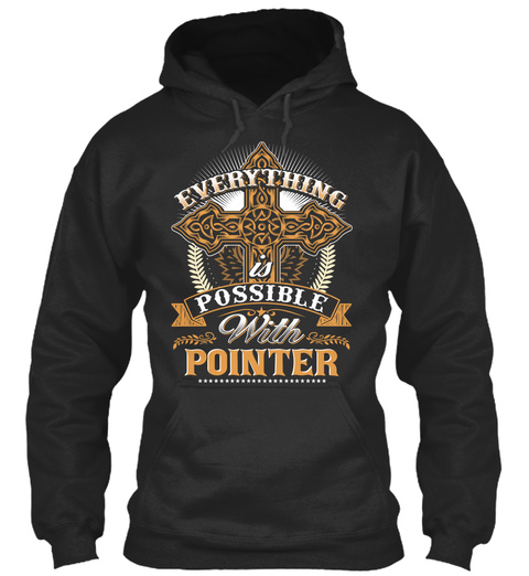 Everything Possible With Pointer  Jet Black T-Shirt Front