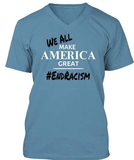 #End Racism Steel Blue T-Shirt Front