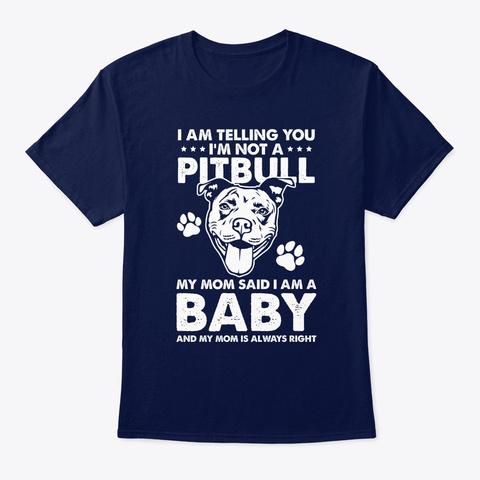 I Am Telling You I'm Not A Pitbull Aweso Navy T-Shirt Front