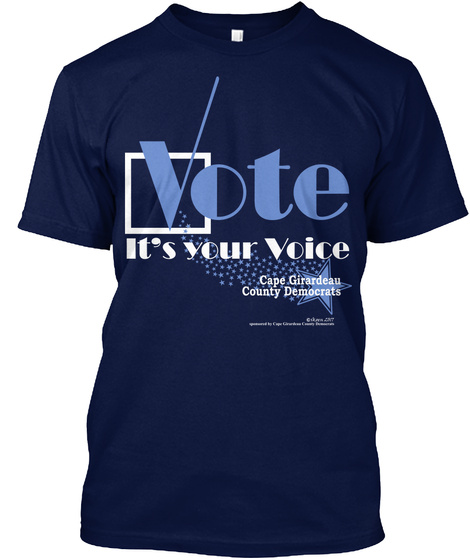 Vote It's Your Voice Cape Girardeau County Democrats Navy T-Shirt Front