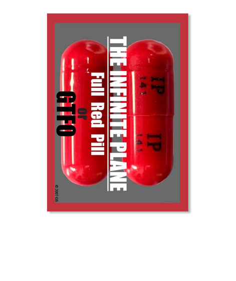 The Infinite Plane Full Red Pill Or Gtfo Bright Red T-Shirt Front