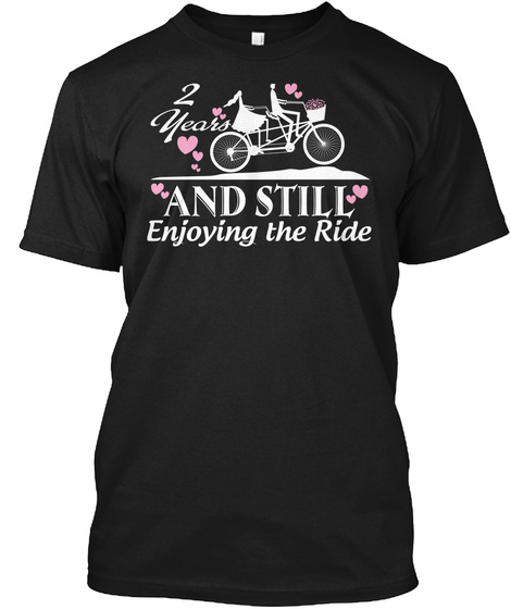 2 Nd Years And Still Enjoy The Ride Black T-Shirt Front
