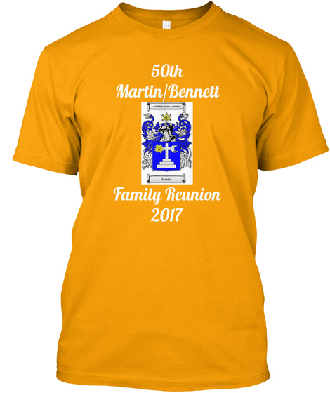 50th Martin Bennett Family Reunion 2017 Gold T-Shirt Front