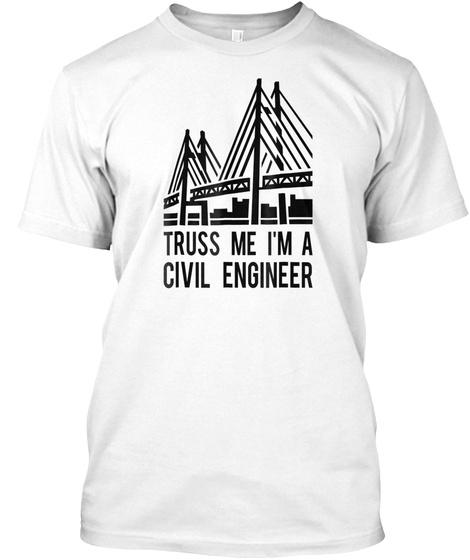 Civil Engineer T Shirt, Bridge Design  White T-Shirt Front