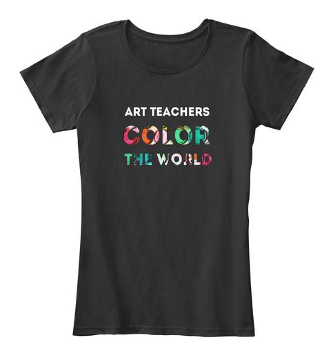 Art Teacher Gift Black T-Shirt Front