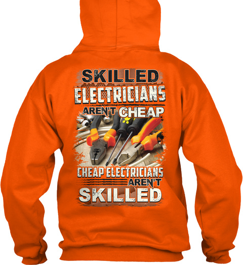 Skilled Electricians Aren't Cheap Safety Orange T-Shirt Back