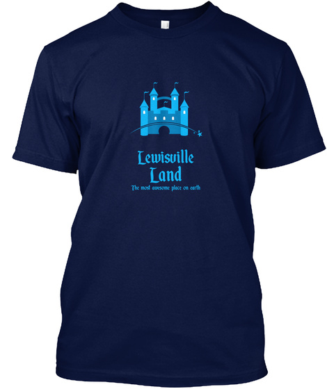 Lewisville Land And The Magic Castle! Navy T-Shirt Front