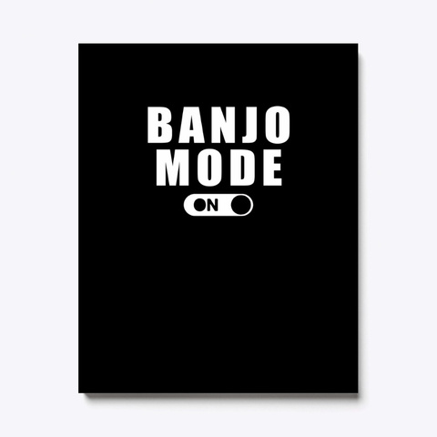 Banjo Mode On Awesome T Shirt Black T-Shirt Front