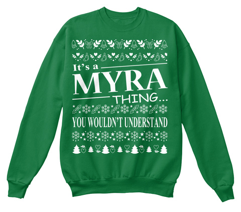 It's A  Myra Thing You Wouldn't Understand Kelly Green  T-Shirt Front