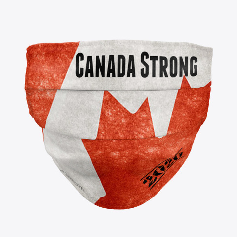 Canada Strong Face Mask Standard T-Shirt Front