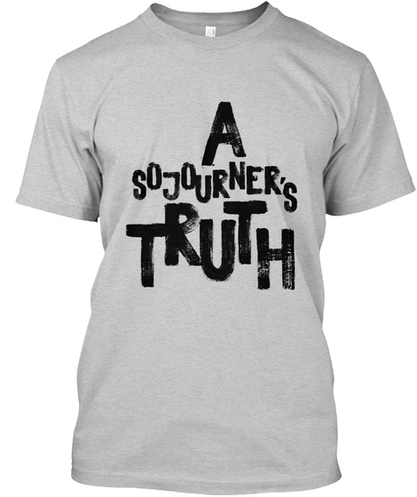 A Sojourner's Truth Light Steel T-Shirt Front