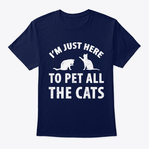Cat I'm Just Here To Pet All The Cats Navy T-Shirt Front