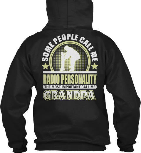 Some People Call Me Radio Personality The Most Important Call Me Grandpa Black T-Shirt Back
