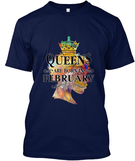 February Queens, Colorful Birthday Navy T-Shirt Front