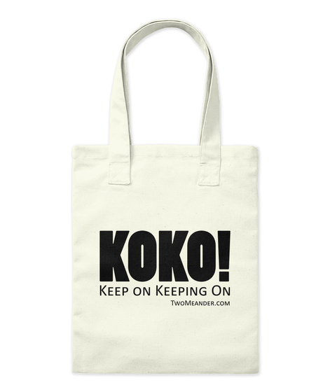 Koko! Keep On Keeping On Twomeander.Com Natural Tote Bag Front