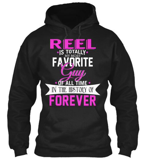 Reel Is Totally My Most Favorite Guy. Customizable Name  Black T-Shirt Front