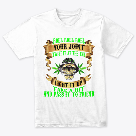 Roll Roll Roll Your Joint Shirt Heather White Camiseta Front