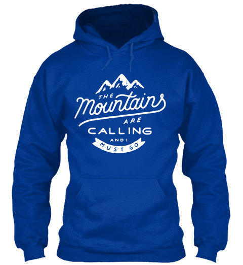 The Mountains Are Calling And I Must Go  Royal Blue T-Shirt Front