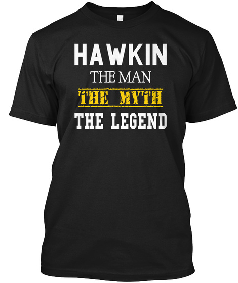 Hawkin The Man The Myth The Legend Black T-Shirt Front