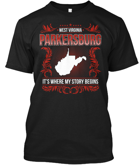 West Virginia Parkersburg It's Where My Story Begins Black T-Shirt Front