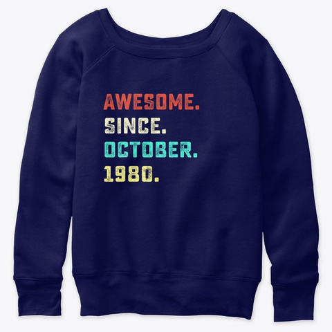 Awesome Since October 1980 Birthday For Navy  T-Shirt Front