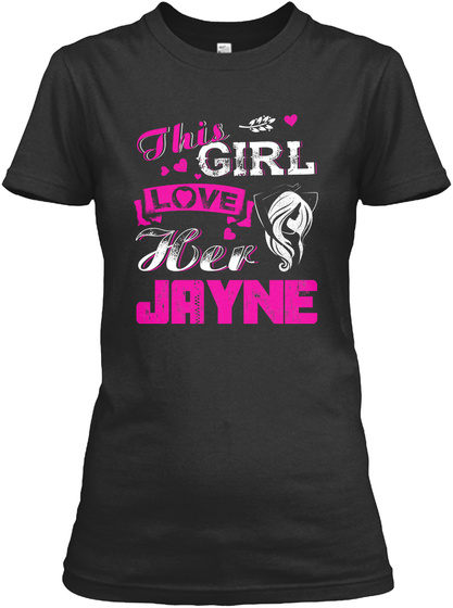 This Girl Love Her Jayne Black T-Shirt Front