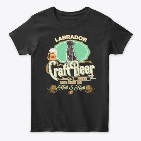 Black Lab Gifts Dog Beer Lover Black T-Shirt Front