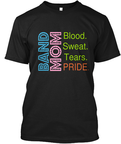 Banf Mom Blood Sweat Tears Pride Black T-Shirt Front
