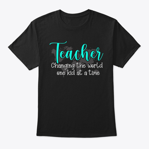 Teacher Changing The World Black T-Shirt Front