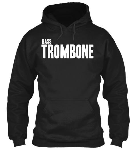 Bass Trombone Black Sweatshirt Front