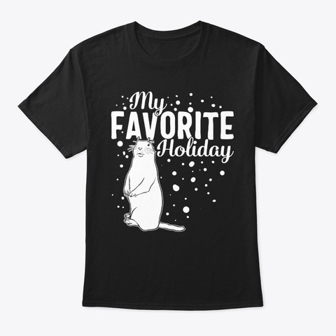 Happy Groundhog Day My Favorite Holiday Black T-Shirt Front