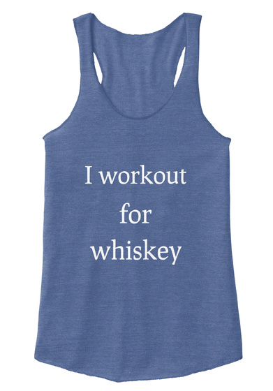 I Workout For Whiskey Eco Pacific Blue  T-Shirt Front