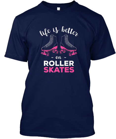 Life Is Better On Roller Skates Cute Dis Navy T-Shirt Front