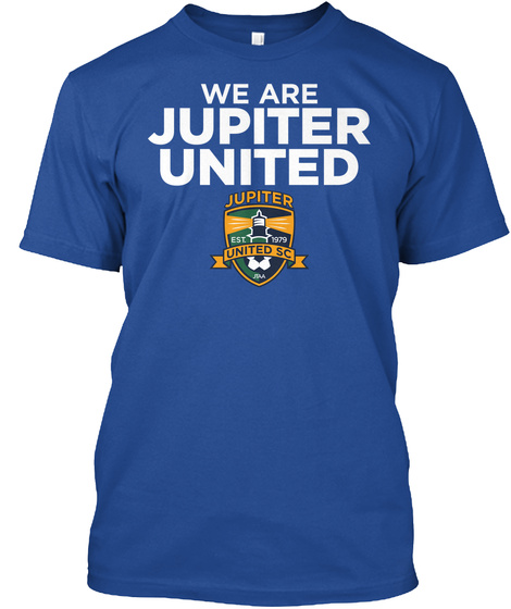 We Are Jupiter United Jupiter Est. 1979 United Sc Some People Have To Wait Their Entire Lives To Meet Their Favorite... Deep Royal T-Shirt Front