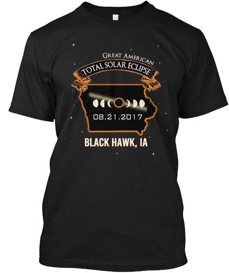 Eclipse   Black Hawk   Iowa 2017. Customizable City Black T-Shirt Front