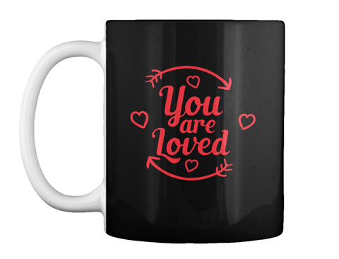 You Are Loved Black T-Shirt Front