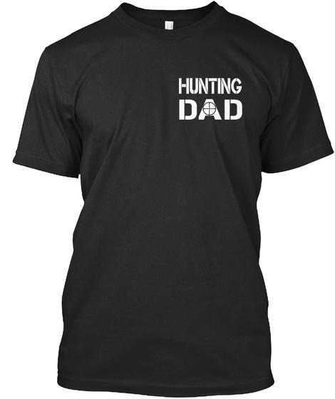 Hunting Dad Black T-Shirt Front
