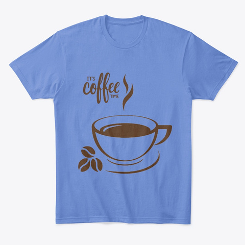 Coffee Time T Shirt   For Coffee Lover Heathered Royal  T-Shirt Front