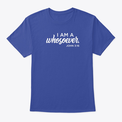 I Am A Whosoever Shirt Deep Royal T-Shirt Front