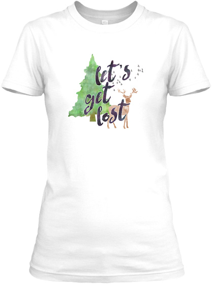 Let's Get Lost White Women's T-Shirt Front