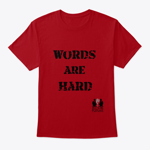 Words Are Hard Deep Red T-Shirt Front
