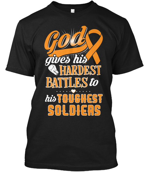 God Gives His Hardest Battles To His Toughest Soldiers Black T-Shirt Front